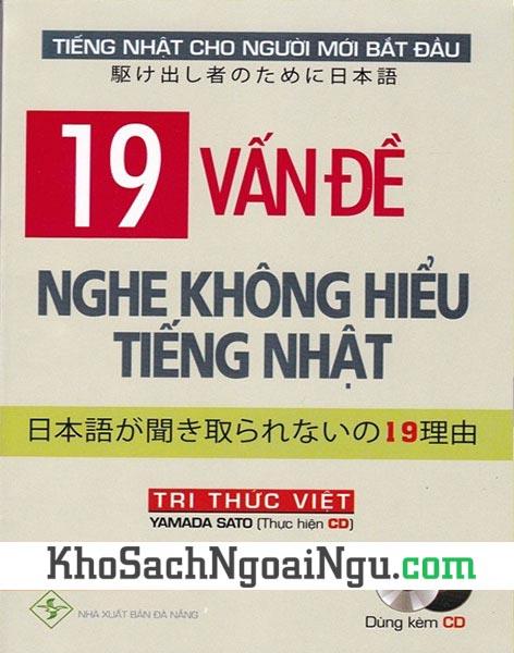 Sách 19 vấn đề nghe không hiểu tiếng Nhật (Kèm CD)
