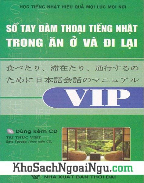 Sách Sổ tay đàm thoại tiếng Nhật trong ăn ở và đi lại VIP (Kèm CD)