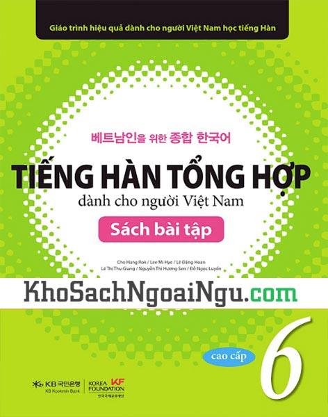 Sách Tiếng Hàn tổng hợp Cao cấp 6 Bài học (Kèm CD) – dành cho người Việt Nam