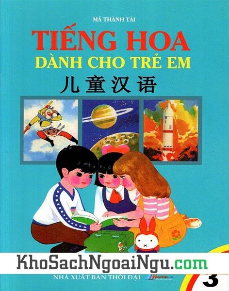 Sách Tiếng Hoa dành cho trẻ em (3 Tập)