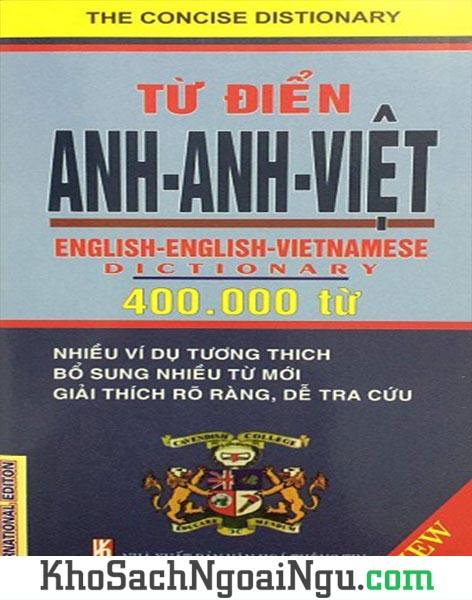 Sách Từ điển Anh Anh Việt – 400.000 từ
