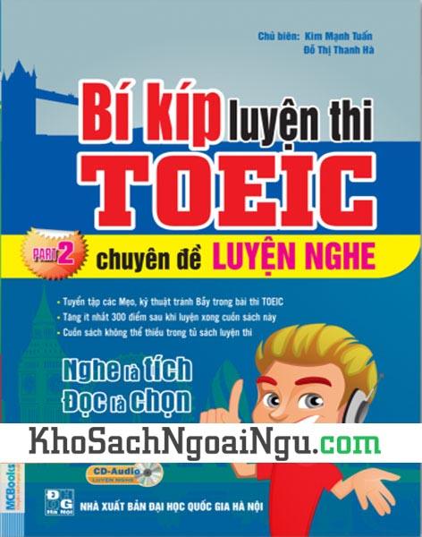 Sách Bí kíp luyện thi Toeic – Chuyên đề luyện nghe (Kèm CD)