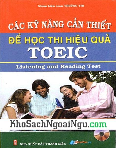 Sách Các kỹ năng cần thiết để học thi hiệu quả Toeic (Kèm CD)