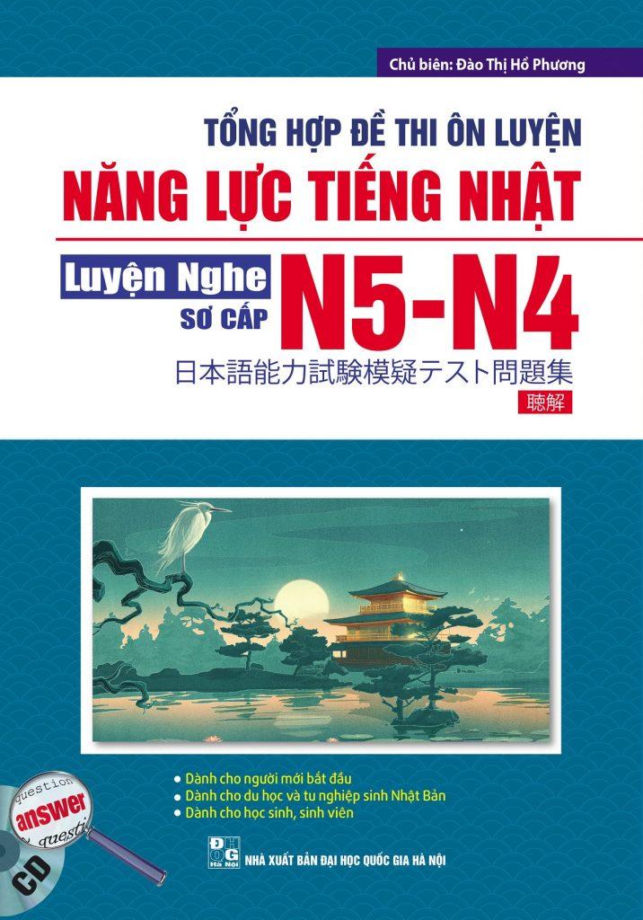 Sách Tổng hợp đề thi ôn luyện năng lực tiếng Nhật N5-N4 Luyện nghe (Kèm CD)