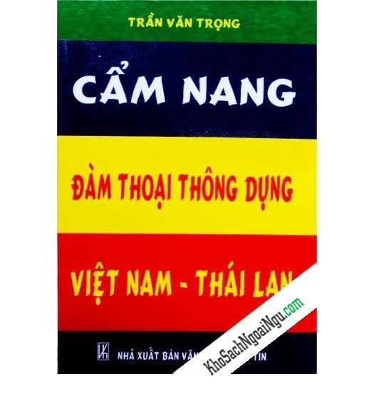 Cẩm nang đàm thoại thông dụng Việt Nam - Thái Lan Văn hóa thông tin
