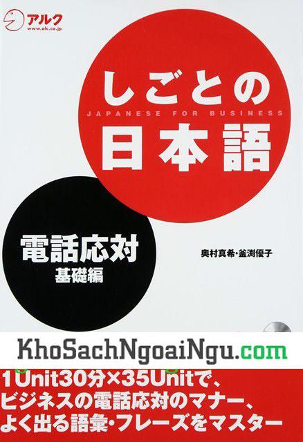 Shigoto no nihongo Đối đáp qua điện thoại (Kèm CD)